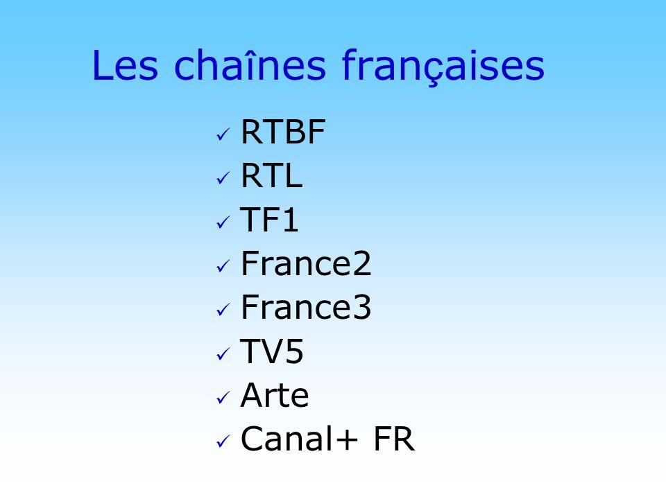 © DN Les cha î nes fran ç aises RTBF RTL TF1 France2 France3 TV5 Arte Canal+ FR