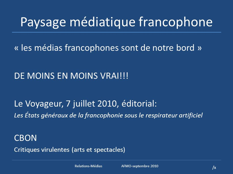 /x Paysage médiatique francophone POURQUOI??? Relations-MédiasAFMO-septembre 2010