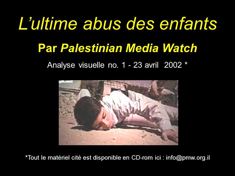 Lultime abus des enfants Par Palestinian Media Watch Analyse visuelle no.