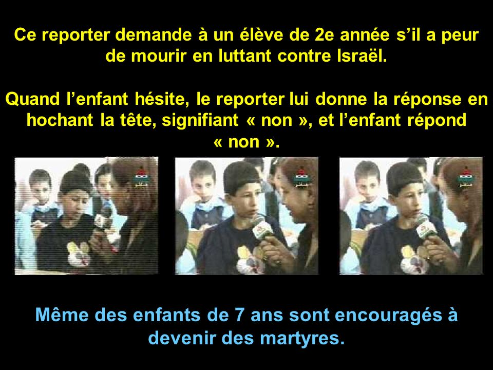 LAutorité palestinienne dit que les enfants sont déçus lorsquils ne sont que blessés parce quils veulent mourir en martyres.