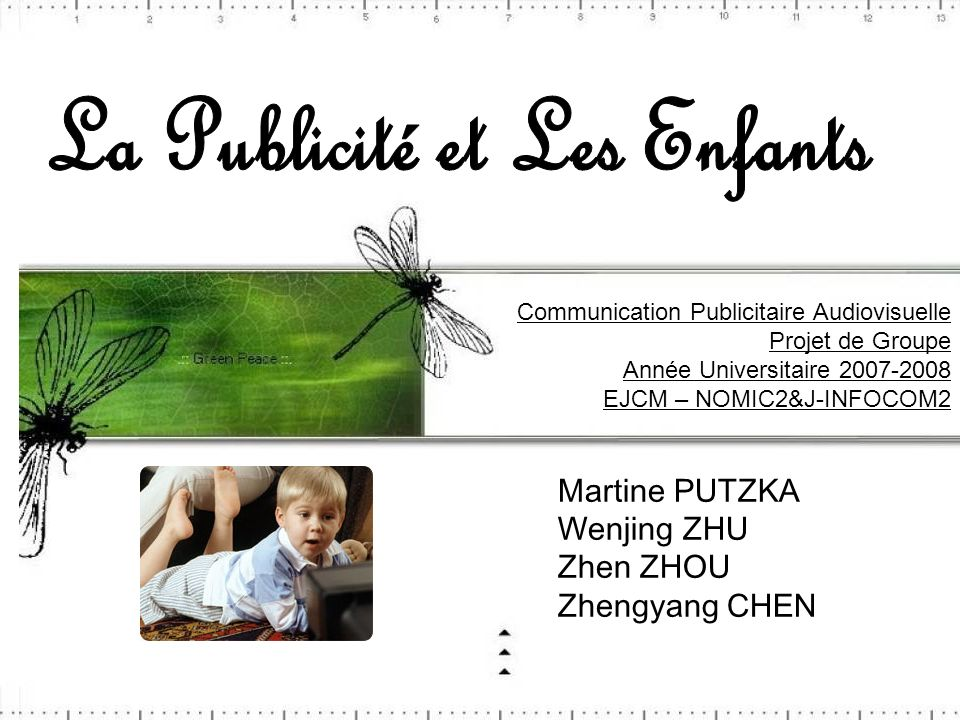 Communication Publicitaire Audiovisuelle Projet de Groupe Année Universitaire 2007-2008 EJCM – NOMIC2&J-INFOCOM2 Martine PUTZKA Wenjing ZHU Zhen ZHOU