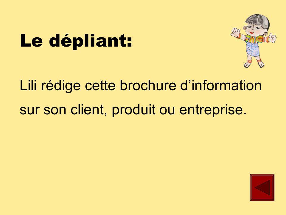 Le plan de communication: Lili planifie la communication de son client grâce au plan de communication qui indique, - Les objectifs - La stratégie - Les outils promotionnels - Léchéancier - Le budget