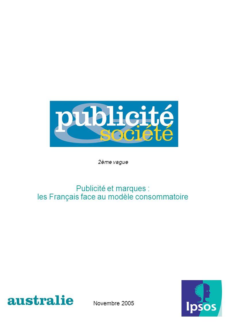 Novembre 2005 2ème vague Publicité et marques : les Français face au modèle consommatoire
