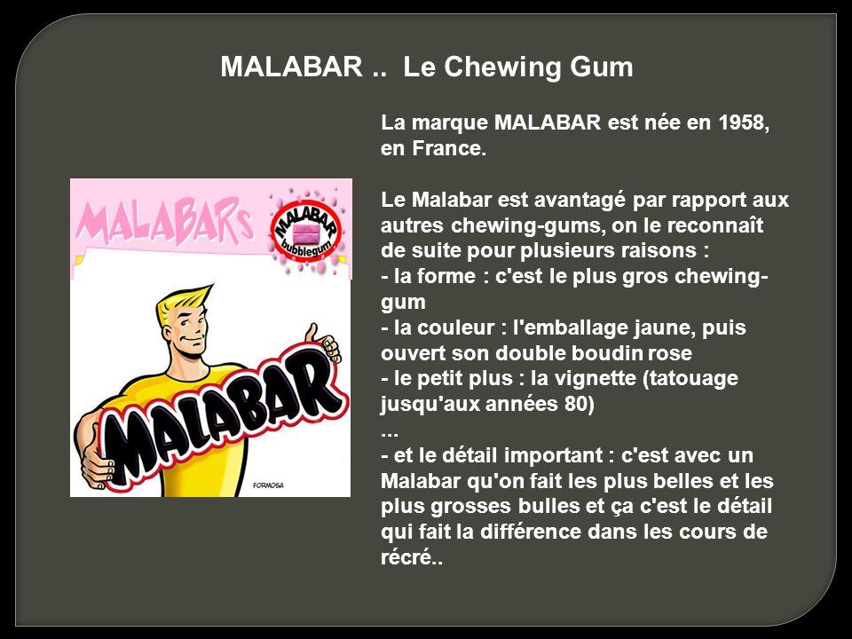 La marque MALABAR est née en 1958, en France.