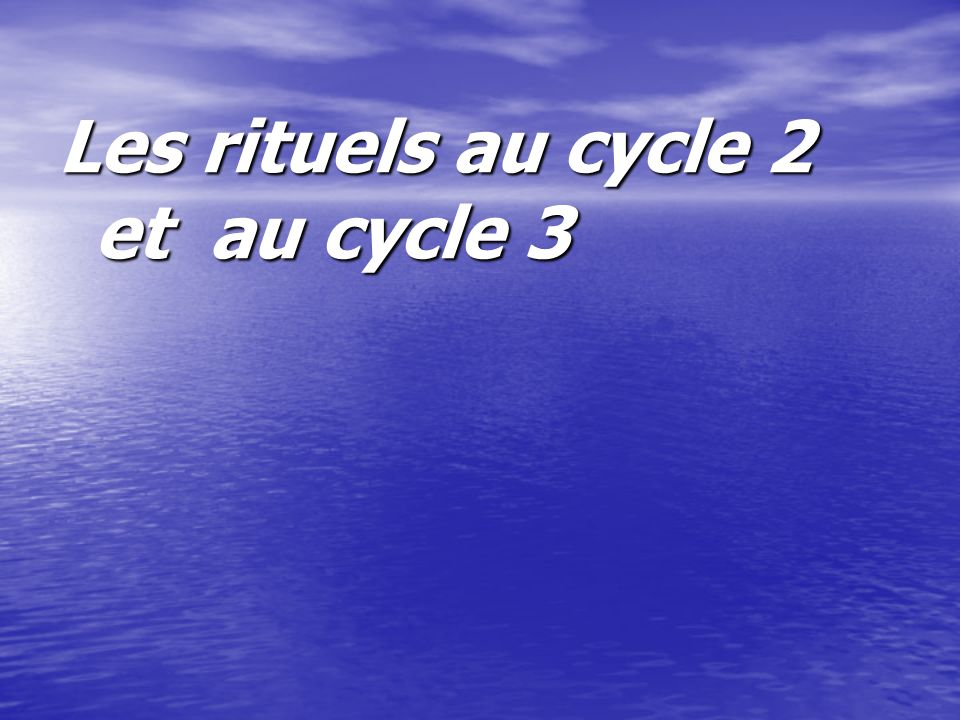 Les rituels au cycle 2 et au cycle 3
