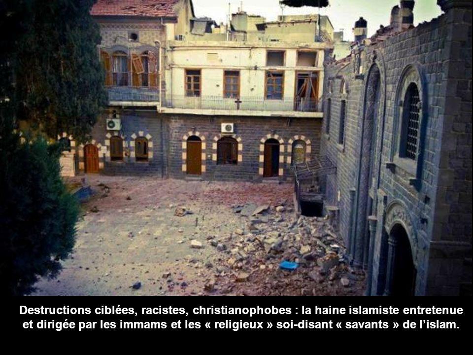 Destructions ciblées, racistes, christianophobes : la haine islamiste entretenue et dirigée par les immams et les « religieux » soi-disant « savants » de lislam.