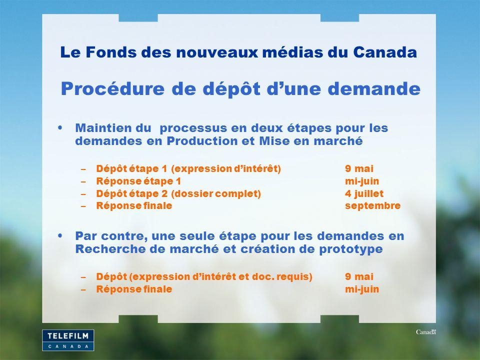 Maintien du processus en deux étapes pour les demandes en Production et Mise en marché –Dépôt étape 1 (expression dintérêt)9 mai –Réponse étape 1mi-ju