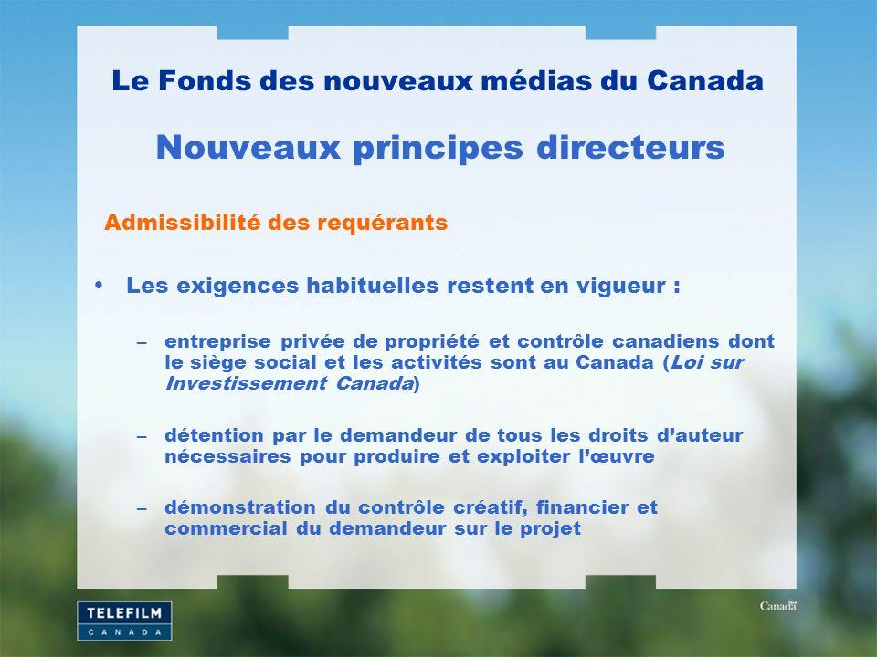 Les exigences habituelles restent en vigueur : –entreprise privée de propriété et contrôle canadiens dont le siège social et les activités sont au Can