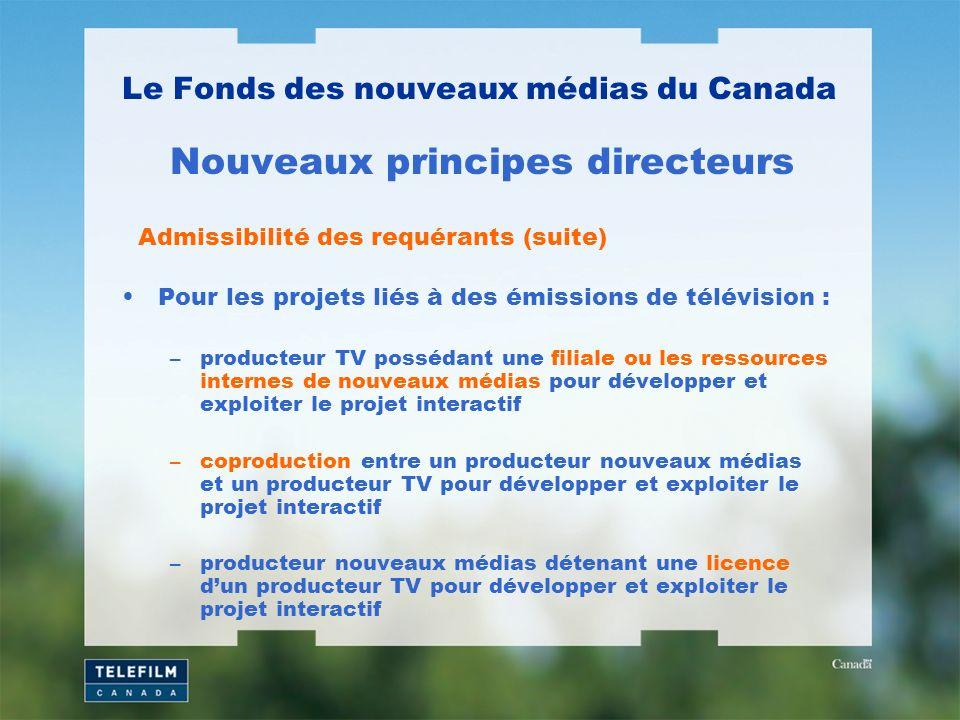 Pour les projets liés à des émissions de télévision : –producteur TV possédant une filiale ou les ressources internes de nouveaux médias pour développ