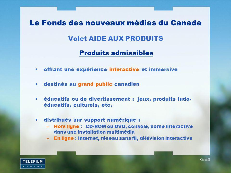 Le Fonds des nouveaux médias du Canada Volet AIDE AUX PRODUITS offrant une expérience interactive et immersive destinés au grand public canadien éducatifs ou de divertissement : jeux, produits ludo- éducatifs, culturels, etc.