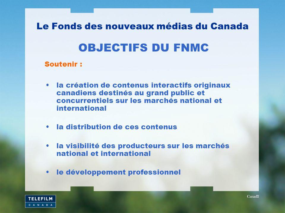 la création de contenus interactifs originaux canadiens destinés au grand public et concurrentiels sur les marchés national et international la distri