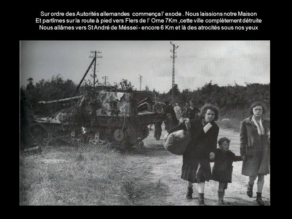 Sur ordre des Autorités allemandes commença l exode.