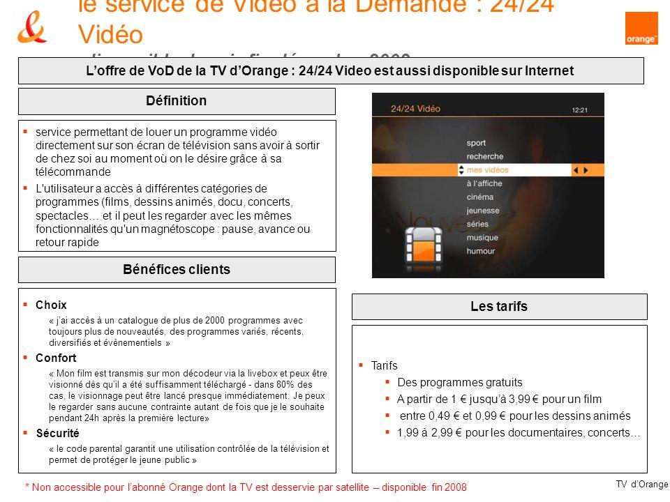 TV dOrange le service de Video à la Demande : 24/24 Vidéo disponible depuis fin décembre 2008 Loffre de VoD de la TV dOrange : 24/24 Video est aussi d