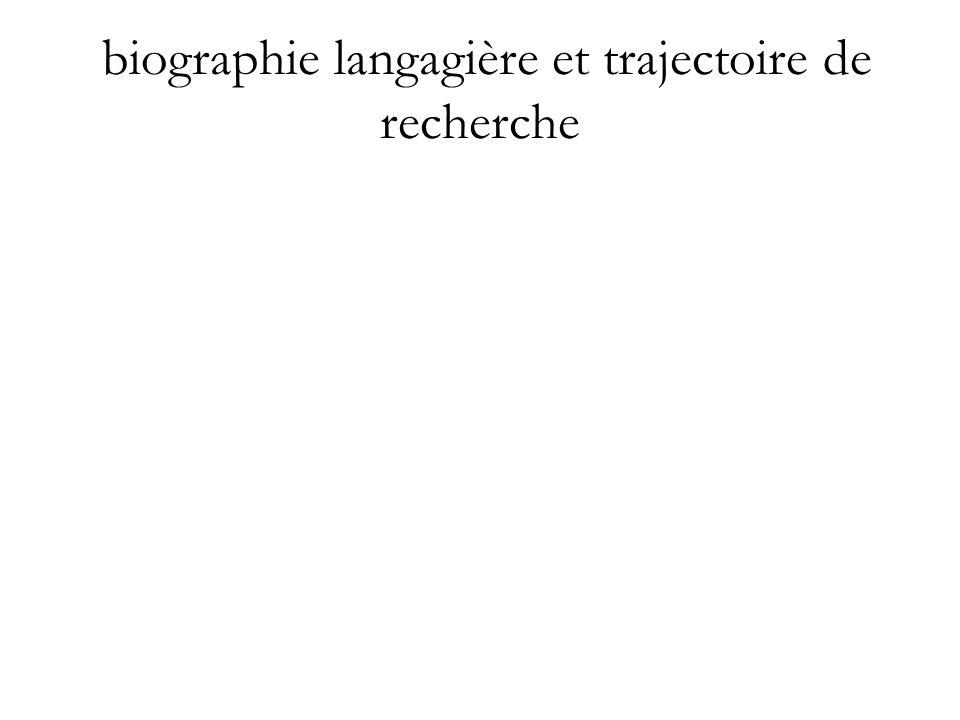 biographie langagière et trajectoire de recherche