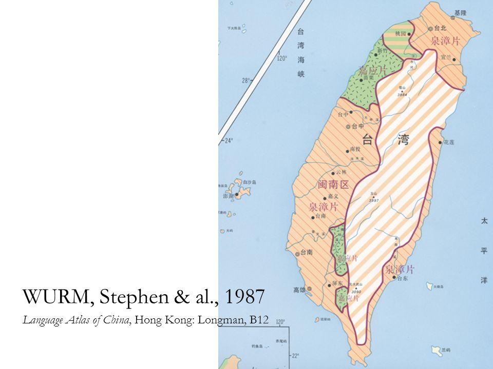 WURM, Stephen & al., 1987 Language Atlas of China, Hong Kong: Longman, B12