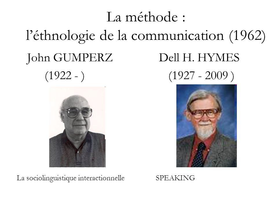 La méthode : léthnologie de la communication (1962) John GUMPERZ Dell H.