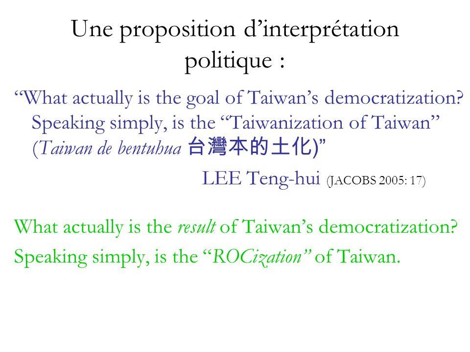 Une proposition dinterprétation politique : What actually is the goal of Taiwans democratization.