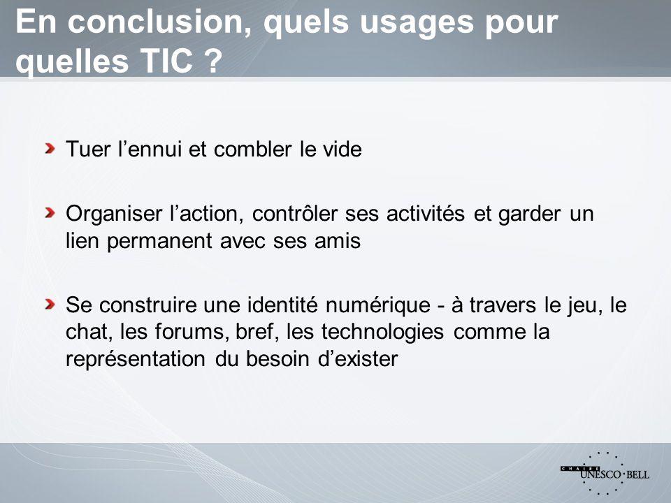 En conclusion, quels usages pour quelles TIC .