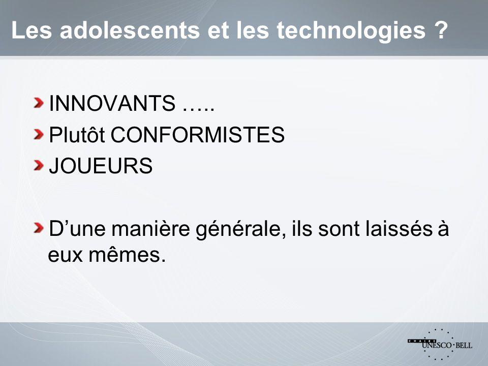 Les adolescents et les technologies .INNOVANTS …..
