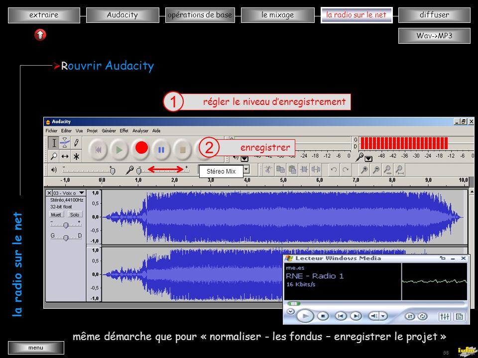 institutionnelles Didier ATTICA opérations de basele mixagela radiodiffuserAudacity extraire menu Wav->MP3 GB connexion sur un site radio http://www.rtve.es/rne/envivo.htm exemple: Radio Télévision Espagnole la visionneuse Window média apparaît choisir de préférence le format « Windows media » (Wmedia) Radio 1 la radio sur le net xxxxxxxxxxxxxxxx xxxxxxxxxxxxxxxx xxxxxxxxxxxxxxxx