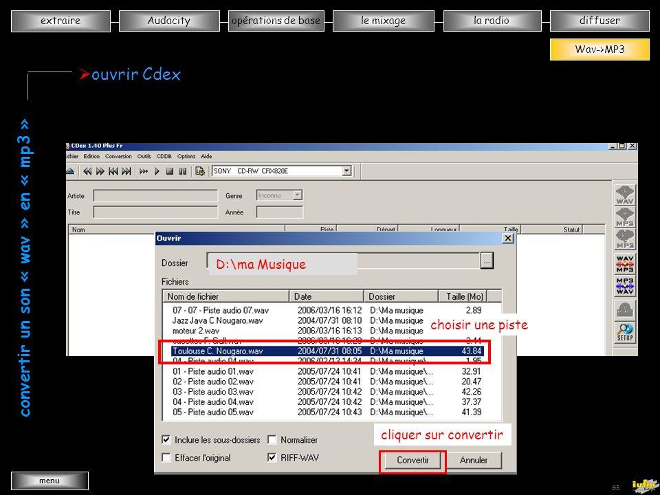 institutionnelles Didier ATTICA opérations de basele mixagela radiodiffuserAudacity extraire menu Wav->MP3 GB convertir un son « wav » en « mp3 » ouvrir Cdex cliquer sur WAV –MP3 cliquer sur … ouvrir: D:\ma Musique vvvvvvvvvvvvvvv vvvvvvvvvvvvvvv vvvvvvvvvvvvvvv vvvvvvvvvvvvvvv Wav->MP3