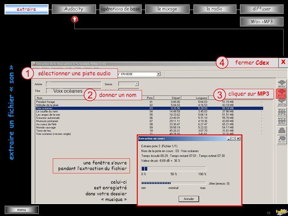 institutionnelles Didier ATTICA opérations de basele mixagela radiodiffuserAudacity extraire menu Wav->MP3 GB Bbb nnnn insérer le Cd audio extraire un fichier « son » insérer le Cd audio une fenêtre souvre avec les pistes du CD sélectionner une piste audio 1 donner un nom 2 Voix océanes cliquer sur MP3 3 ouvrir Cdex 1.40 insérer le Cd audio extraire une fenêtre souvre pendant lextraction du fichier Bbb nnnn vvvvvvv ccccc