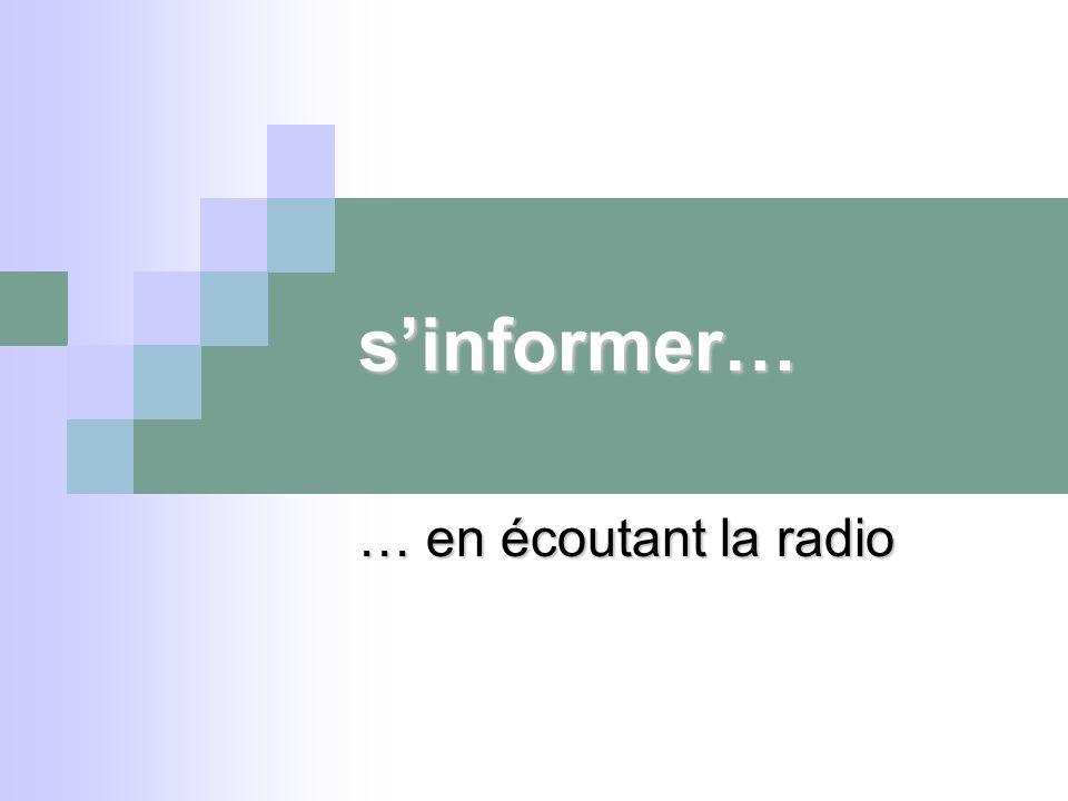 sinformer… … en écoutant la radio