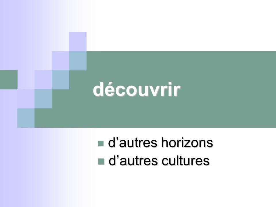 découvrir dautres horizons dautres cultures dautres cultures
