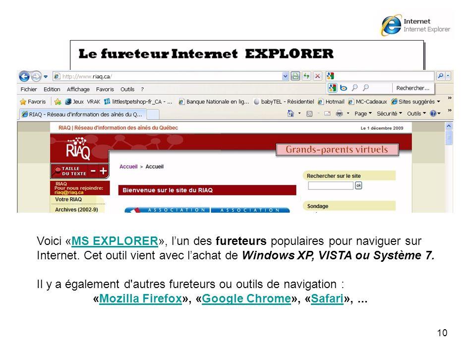 10 Voici «MS EXPLORER», lun des fureteurs populaires pour naviguer sur Internet.
