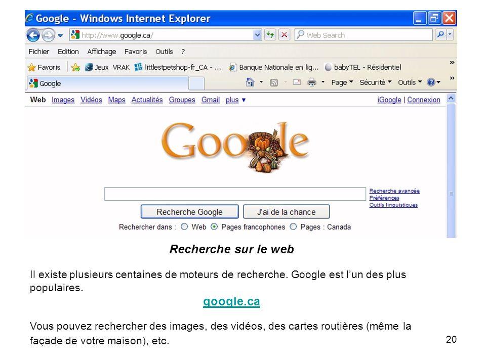 20 Recherche sur le web Il existe plusieurs centaines de moteurs de recherche.