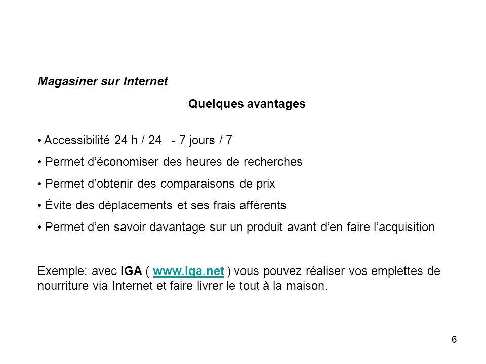 7 Achats en ligneAchats en ligne IGA SEARS Archambault Canadian Tire Banque Nationale, Caisses Populaires,...IGASEARSArchambaultCanadian TireBanque Nationale Caisses Populaires