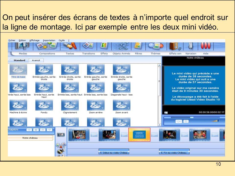 10 On peut insérer des écrans de textes à nimporte quel endroit sur la ligne de montage.