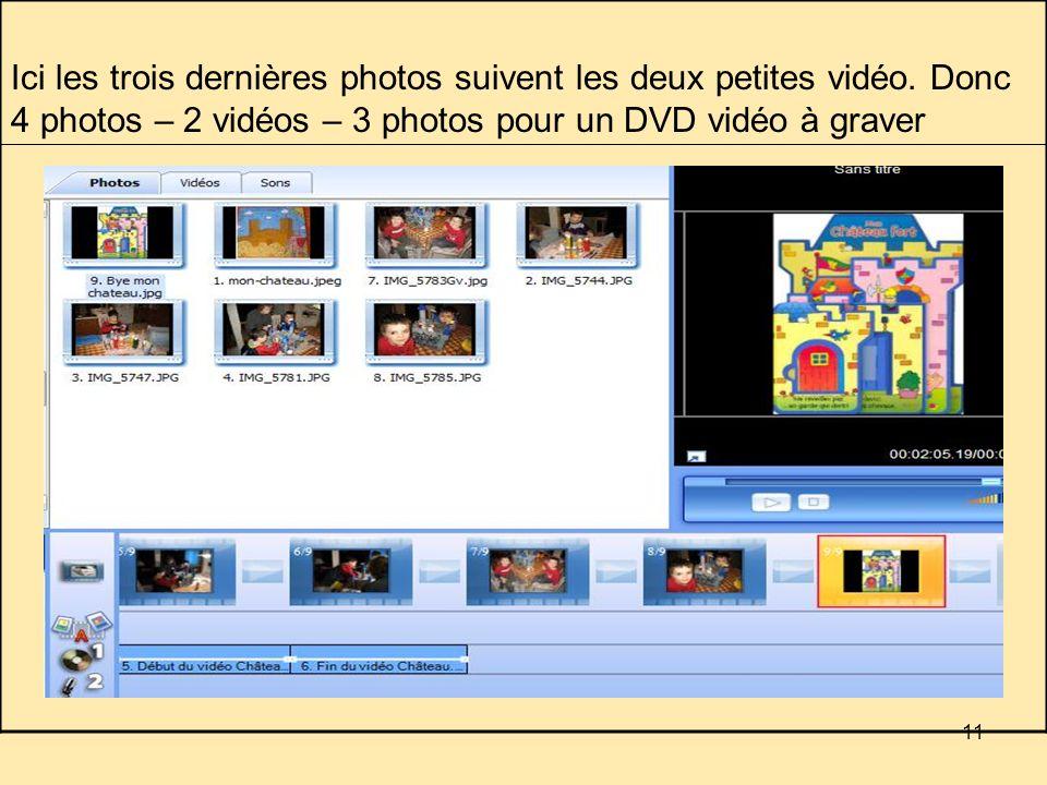 11 Ici les trois dernières photos suivent les deux petites vidéo.