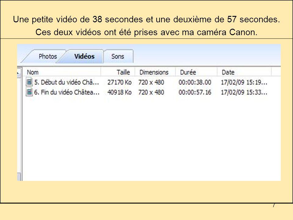 7 Une petite vidéo de 38 secondes et une deuxième de 57 secondes.