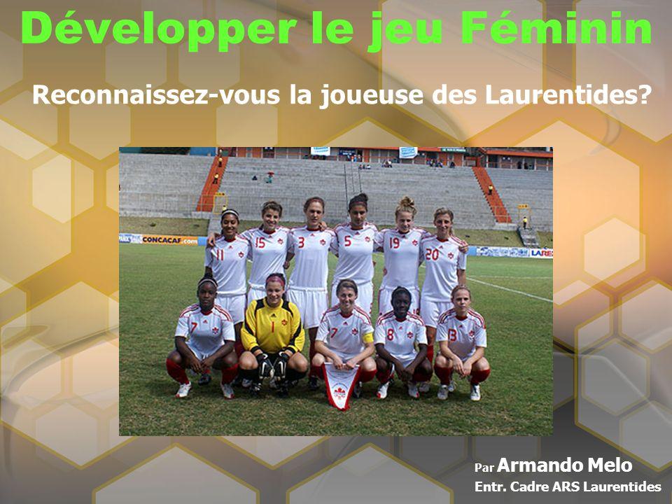 Développer le jeu Féminin Par Armando Melo Entr. Cadre ARS Laurentides Reconnaissez-vous la joueuse des Laurentides?