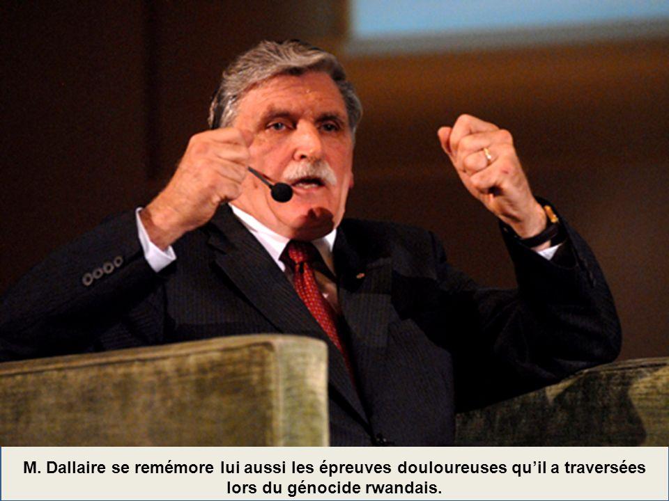 M. Dallaire se remémore lui aussi les épreuves douloureuses quil a traversées lors du génocide rwandais.