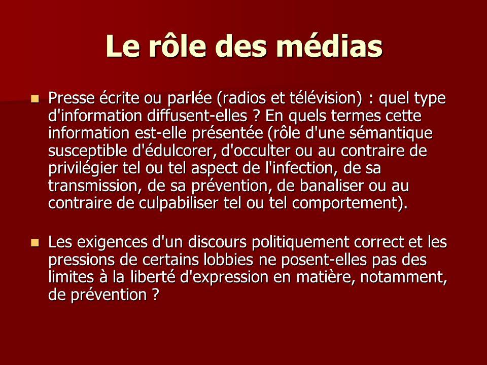 Le rôle des médias Presse écrite ou parlée (radios et télévision) : quel type d'information diffusent-elles ? En quels termes cette information est-el