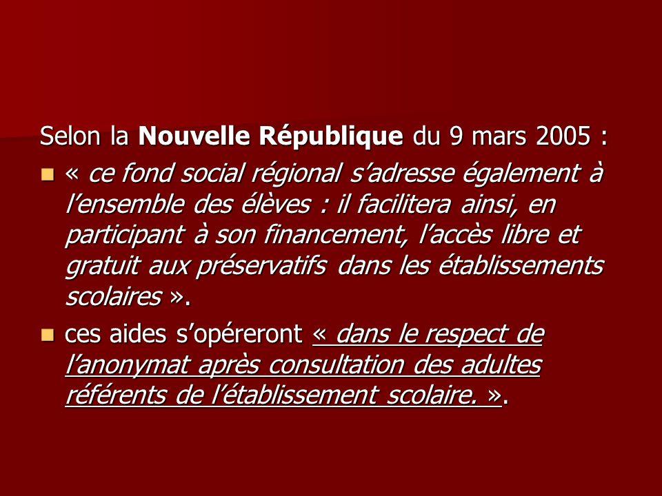 Selon la Nouvelle République du 9 mars 2005 : « ce fond social régional sadresse également à lensemble des élèves : il facilitera ainsi, en participan