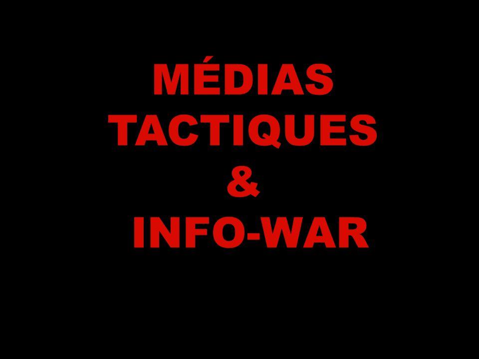 MÉDIAS TACTIQUES & INFO-WAR