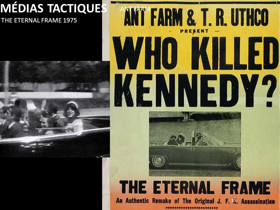 10 MÉDIAS TACTIQUES THE ETERNAL FRAME 1975 ANT FARM