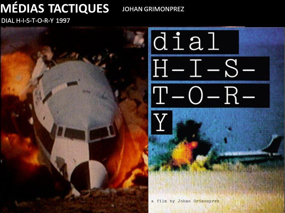 13 DIAL H-I-S-T-O-R-Y 1997 JOHAN GRIMONPREZ MÉDIAS TACTIQUES