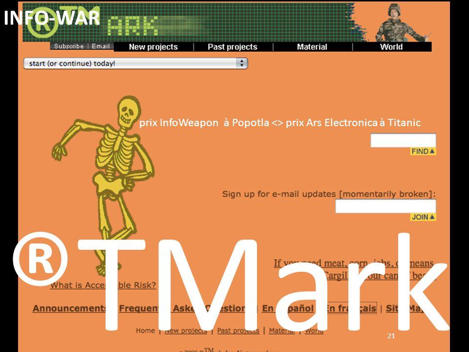 21 ®TMark INFO-WAR prix InfoWeapon à Popotla <> prix Ars Electronica à Titanic