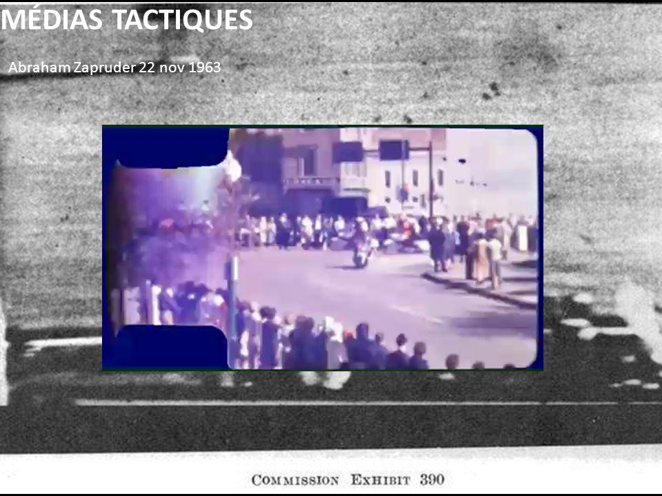9 MÉDIAS TACTIQUES Abraham Zapruder 22 nov 1963