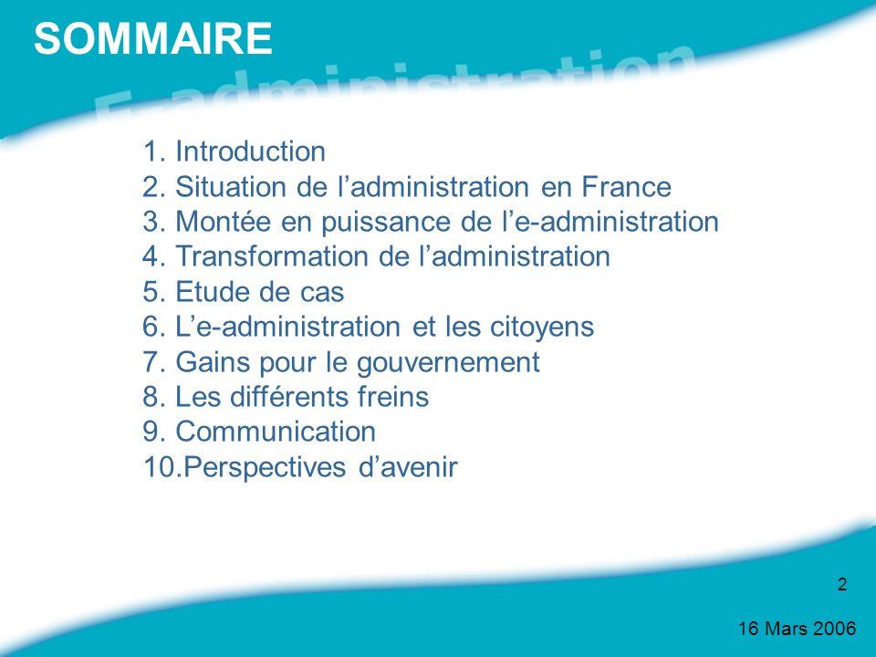 2 1.Introduction 2.Situation de ladministration en France 3.Montée en puissance de le-administration 4.Transformation de ladministration 5.Etude de ca