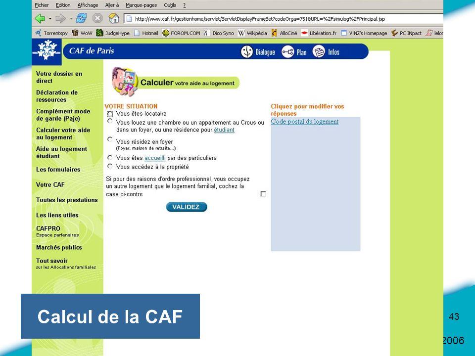 16 Mars 2006 43 Calcul de la CAF