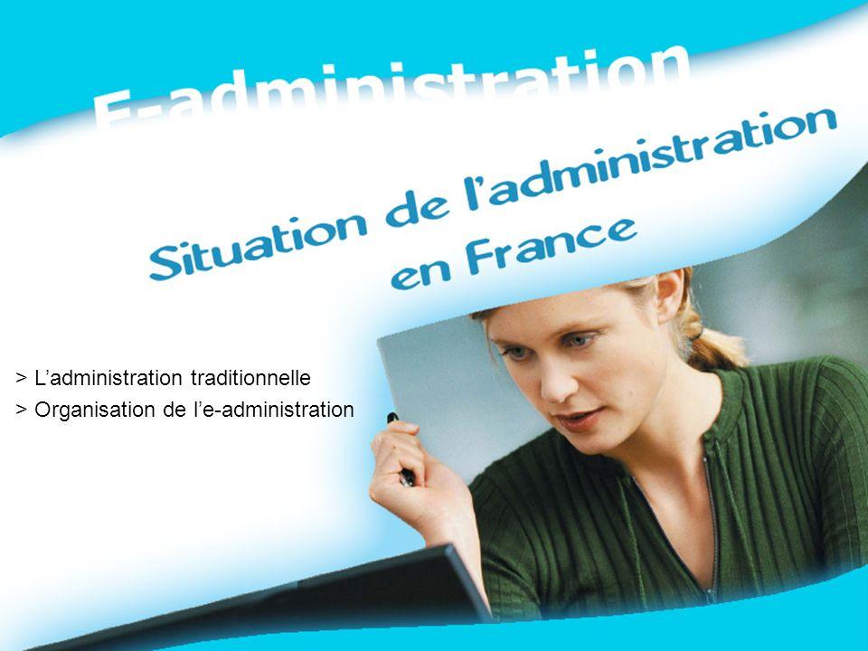 16 Mars 2006 7 > Ladministration traditionnelle > Organisation de le-administration