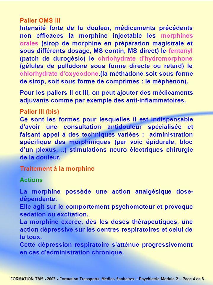 Palier OMS III Intensité forte de la douleur, médicaments précédents non efficaces la morphine injectable les morphines orales (sirop de morphine en p
