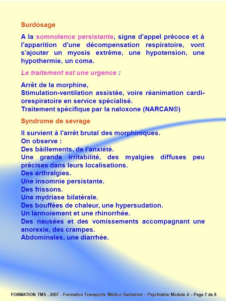 FORMATION TMS - 2007 - Formation Transports Médico Sanitaires – Psychiatrie Module 2 – Page 7 de 8 Surdosage A la somnolence persistante, signe d'appe