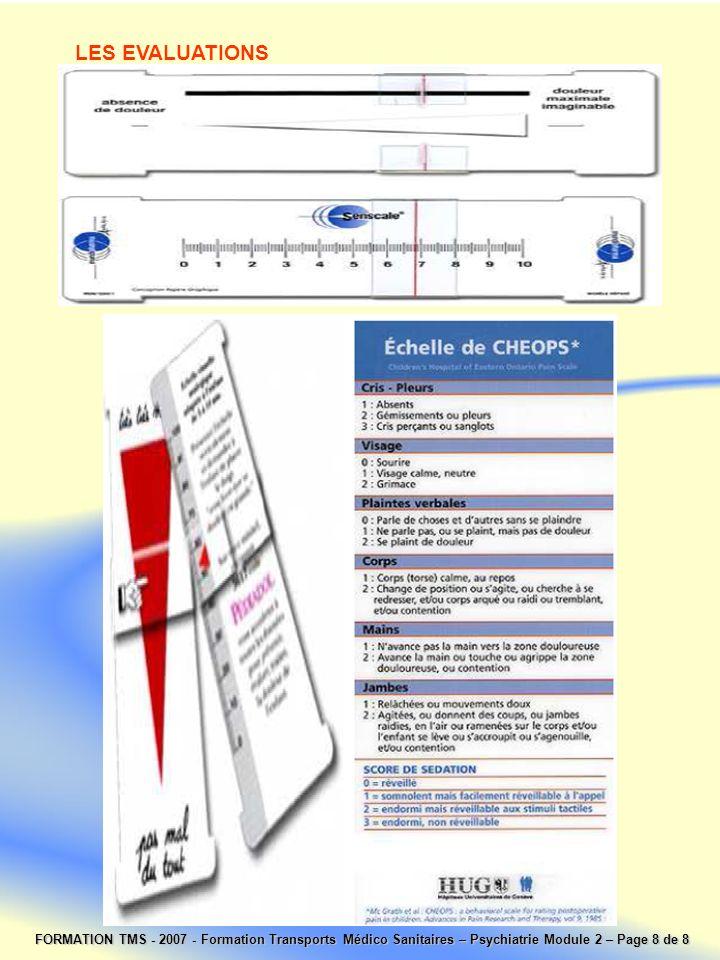 FORMATION TMS - 2007 - Formation Transports Médico Sanitaires – Psychiatrie Module 2 – Page 8 de 8 LES EVALUATIONS