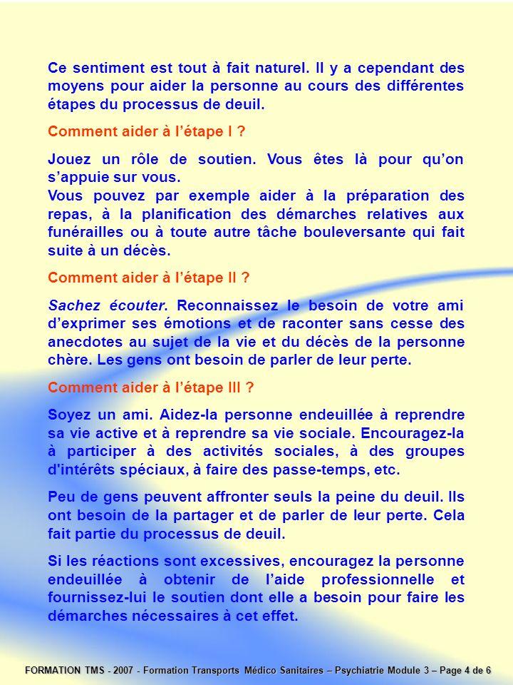 FORMATION TMS - 2007 - Formation Transports Médico Sanitaires – Psychiatrie Module 3 – Page 4 de 6 Ce sentiment est tout à fait naturel. Il y a cepend